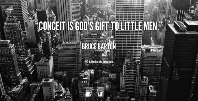 quote-Bruce-Barton-conceit-is-gods-gift-to-little-men-64422